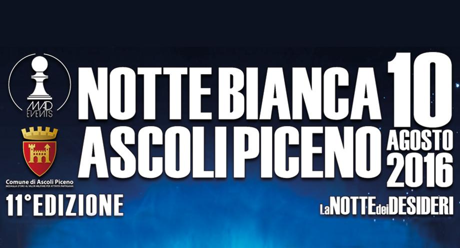 Notte Bianca 2016 ad Ascoli Piceno: pronti per La Notte dei Desideri!